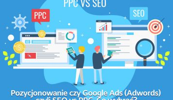 Pozycjonowanie czy Google Ads (Adwords) czyli SEO vs PPC