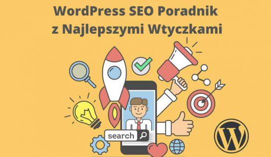 WordPress SEO Poradnik z Najlepszymi Wtyczkami